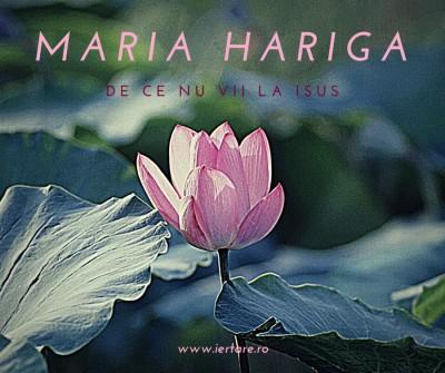 Maria Hariga - De Ce Nu Vii La Isus Vol. 1 (2019)