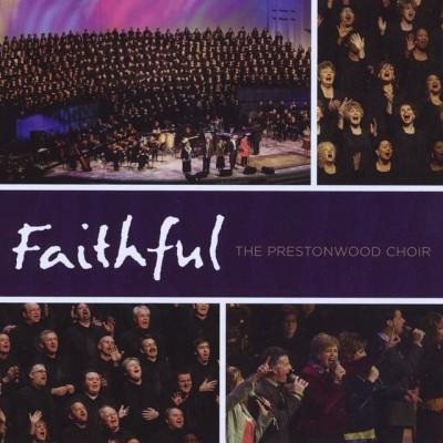 The Prestonwood Choir - Faithful (2010)