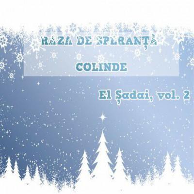 El Șadai - Raza de speranta Colinde Vol.2 (1999)