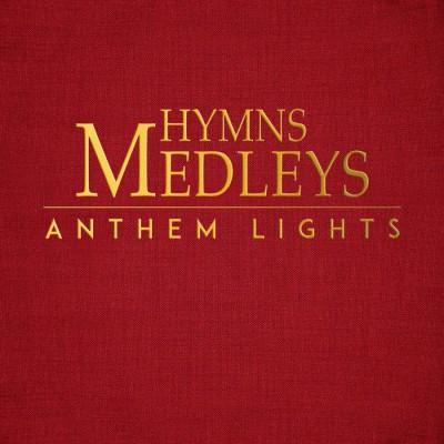 Anthem Lights - Hymns Medleys (2019)