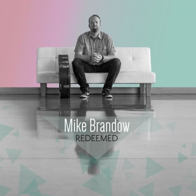 Mike Brandow - Redeemed (2018)