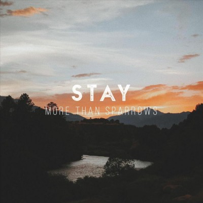 More Than Sparrows - Stay (2018)