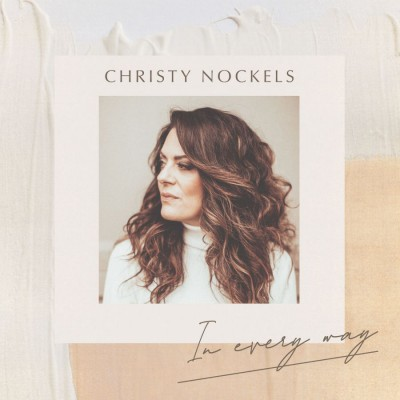 Christy Nockels - In Every Way (2019)