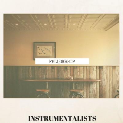 instrumentalists - FELLOWSHIP (2018)