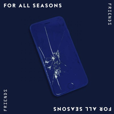 For All Seasons - Friends (2019)