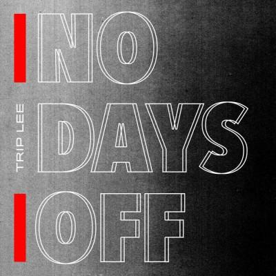 Trip Lee - No Days Off (2019)