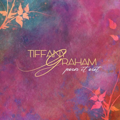Tiffany Graham - Pour It Out (2018)