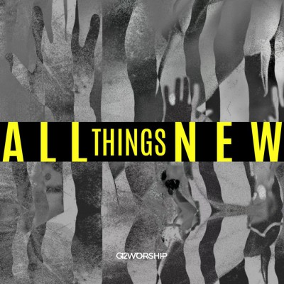 G12 Worship - All Things New (2018)