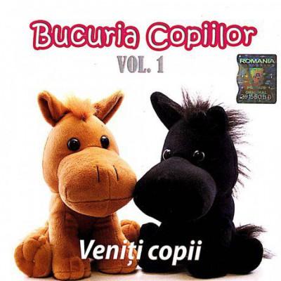 Bucuria copiilor - Veniti Copii Vol.1 (2007)