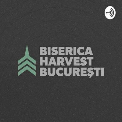 Biserica Harvest București - Predici Partea 1 (2020)