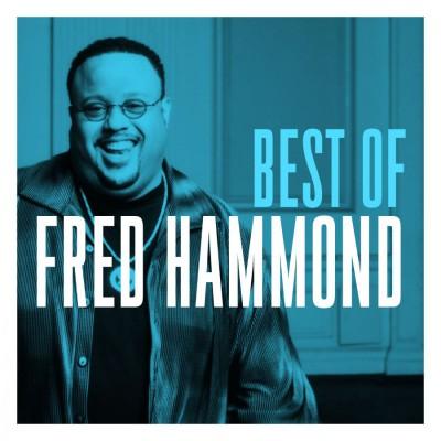Fred Hammond - The Best of Fred Hammond (2018)