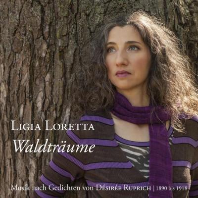 Ligia Loretta - Waldträume Musik nach Gedichten von Désirée Ruprich (1890–1918)
