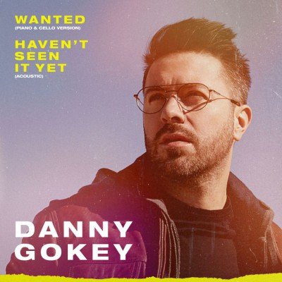 Danny Gokey - Wanted (Piano & Cello Version) Haven't Seen It Yet (2019)