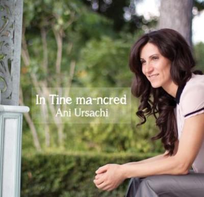 Ani Ursachi - In Tine Ma-ncred (2012)