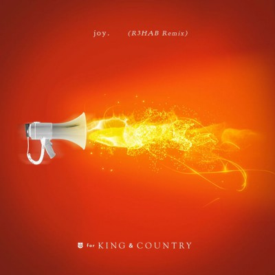 for King & Country - joy. (R3HAB Remix) (2019)