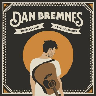 Dan Bremnes - Wherever I Go (Acoustic Sessions) (2020)