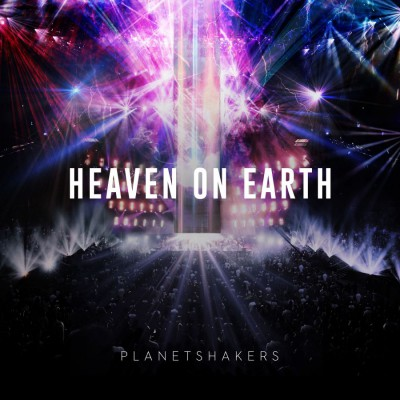 Planetshakers - Heaven On Earth Pt. 2 [Live] (2018)