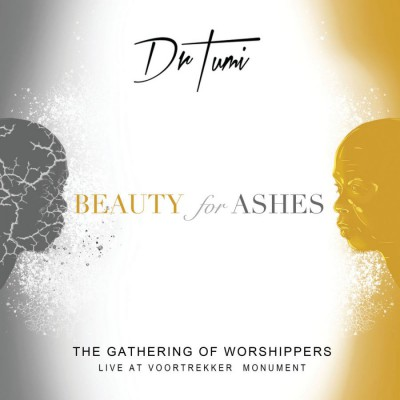 Dr Tumi - The Gathering Of Worshippers - Beauty For Ashes (Live At The Voortrekker Monument) (2018)