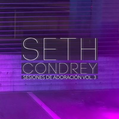 Seth Condrey - Sesiones de Adoración Vol.3 EP (2019)