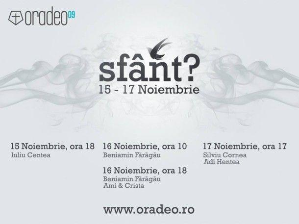 "Conferința Oradeo 9, cu tema ""Sfânt?"" la Oradea"