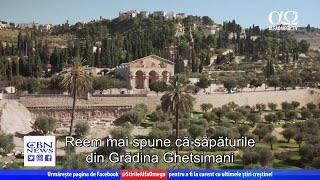 O descoperire arheologică unică chiar în Grădina Ghetsimani
