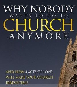 Primele patru motive pentru care oamenii nu vor să mergă la biserică