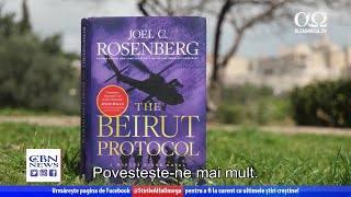 "Noul roman al lui Joel Rosenberg: ""The Beirut Protocol"""