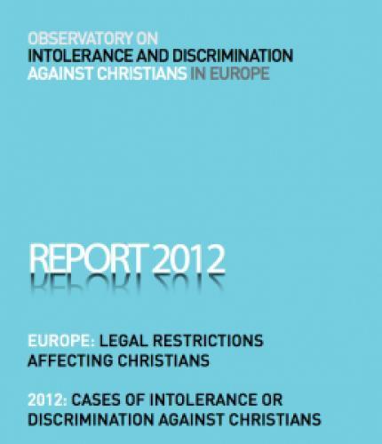 Cazuri de intoleranță și restricții legale pentru creștinii din Europa